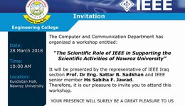 "The Computer and Communication Dep. has organized a workshop in titled: ""The scientific Role of IEEE Supporting the Scientific activities of Nawroz University"""